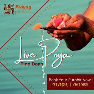 Live or Online poojan of Pind daan in Prayagraj, Varanasi and Gaya